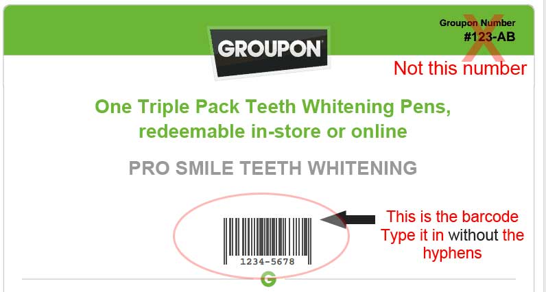 Enter your GROUPON barcode for PRO SMILE TEETH WHITENING